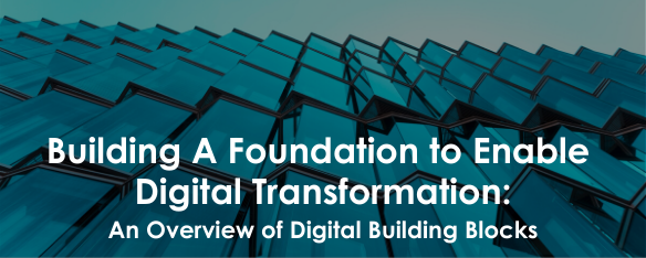 Building A Foundation to Enable Digital Transformation